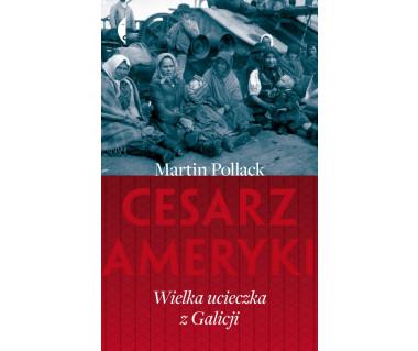 Cesarz Ameryki. Wielka ucieczka z Galicji
