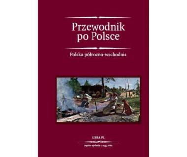 Polska północno-wschodnia reprint wydania z 1935 roku