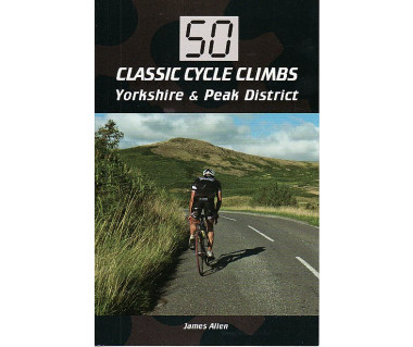 50 Classic Cycle Climbs: Yorkshire & Peak District
