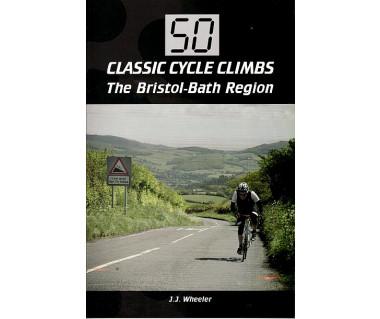 50 Classic Cycle Climbs - The Bristol / Bath Region