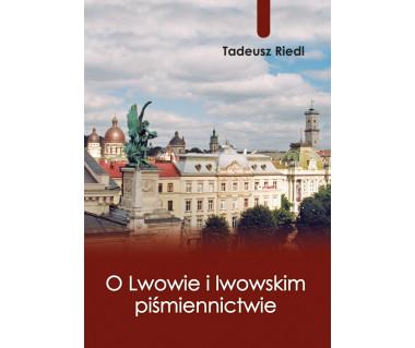 O Lwowie i lwowskim piśmiennictwie