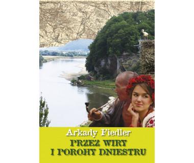 Przez wiry i porohy Dniestru (reprint)