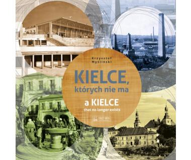 Kielce, których nie ma - a Kielce that no longer exists