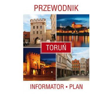 Toruń - przewodnik, informator, plan