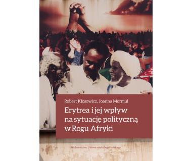 Erytrea i jej wpływ na sytuację polityczną w Rogu Afryki