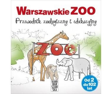 Warszawskie ZOO. Przewodnik zoologiczny i edukacyjny