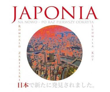 Japonia na nowo - po raz pierwszy odkryta