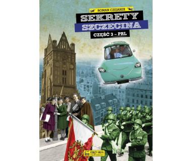 Sekrety Szczecina cz. 3 - PRL