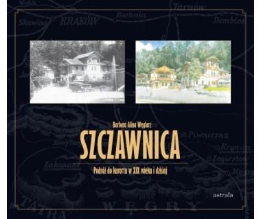 Szczawnica. Podróż do kurortu w XIX wieku i dzisiaj