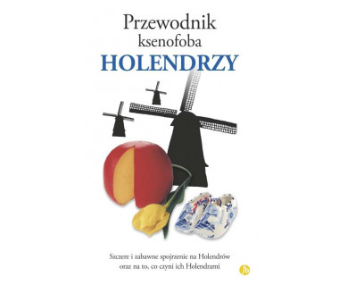 Holendrzy-przewodnik ksenofoba