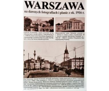 Warszawa na dawnych fotografiach i planie z ok. 1916 r.