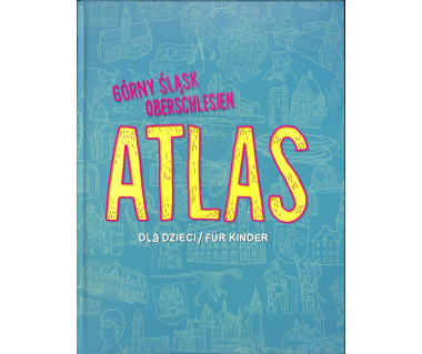 Górny Śląsk - atlas dla dzieci (j.polski/niemiecki)