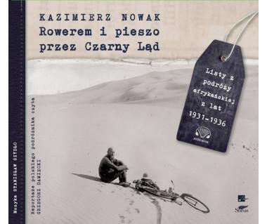 Rowerem i pieszo przez Czarny Ląd (audiobook)