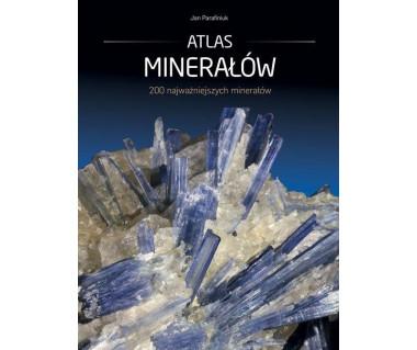 Atlas Minerałów. 200 najważniejszych minerałów