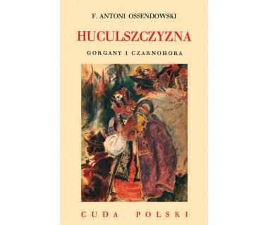 Huculszczyzna. Gorgany i Czarnohora (reprint)