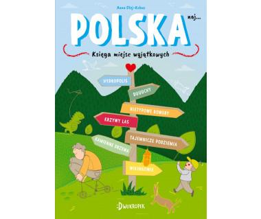 Polska. Księga miejsc wyjątkowych