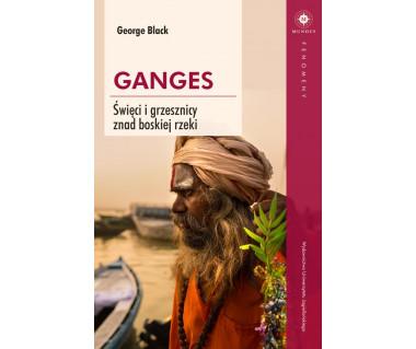 Ganges. Święci i grzesznicy znad boskiej rzeki
