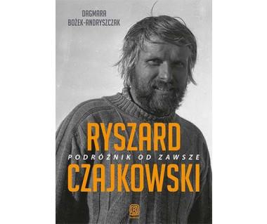 Ryszard Czajkowski. Podróżnik od zawsze