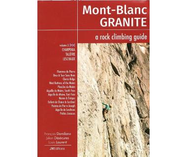 Mont Blanc Granite: a rock climbing guide. Vol. 3 Charpoua/Talefre/ Leschaux