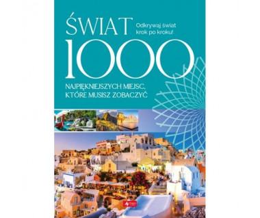 Świat - 1000 najpiękniejszych miejsc które musisz zobaczyć