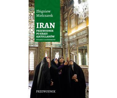 Iran. Przewodnik po kraju ajatollachów