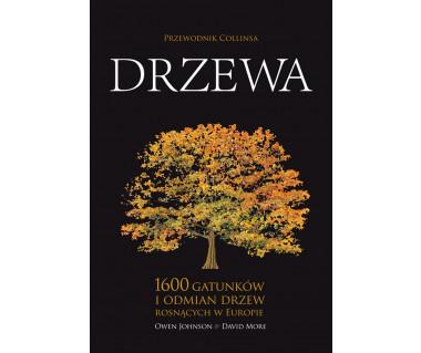 Drzewa. 1600 gatunków i odmian drzew rosnących w Europie