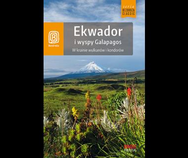 Ekwador i wyspy Galapagos. W krainie wulkanów i kondorów