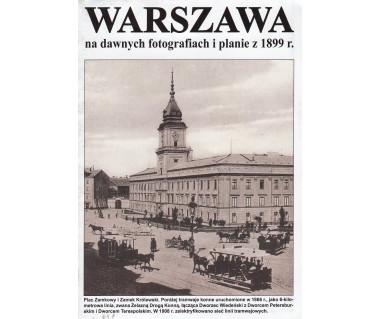 Warszawa na dawnych fotografiach i planie z 1899 r.