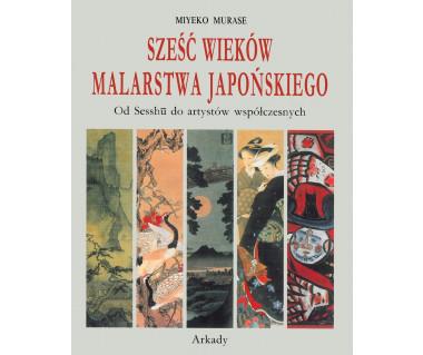 Sześć wieków malarstwa japońskiego