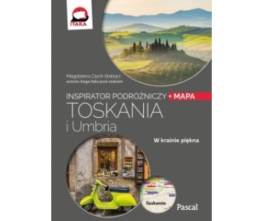 Toskania i Umbria - inspirator podróżniczy