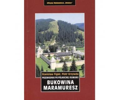 Bukowina, Maramuresz. Przewodnik po północnej Rumunii