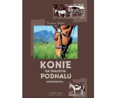 Konie na skalnym Podhalu. Monografia