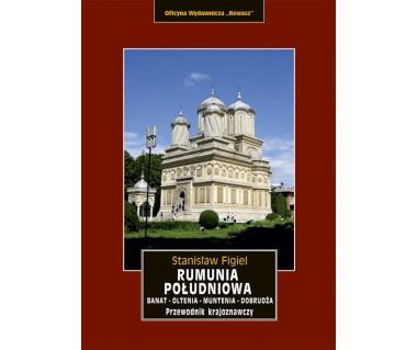 Rumunia południowa. Banat - Oltenia - Muntenia - Dobrudża