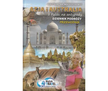 Azja i Australia - z Polski na Antypody. Dziennik podróży, przewodnik