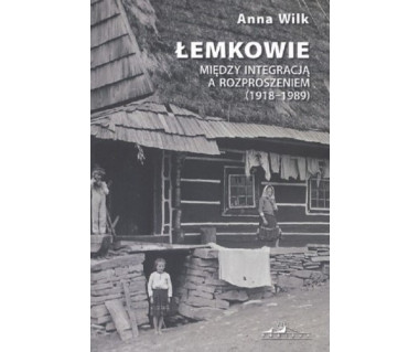 Łemkowie. Między intergracją a rozproszeniem (1918-1989)