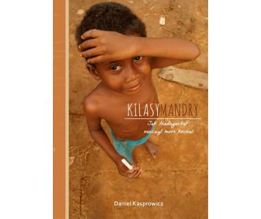 Kilasymandry. Jak Madagaskar nauczył mnie kochać