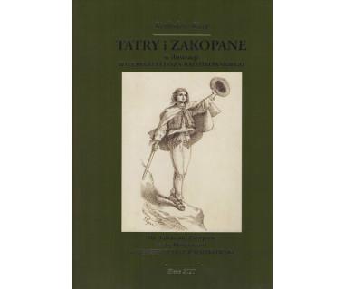 Tatry i Zakopane w ilustracji Walerego Eljasza-Radzikowskiego