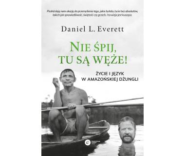 Nie śpij, tu są węże! Życie i język w amazońskiej dżungli