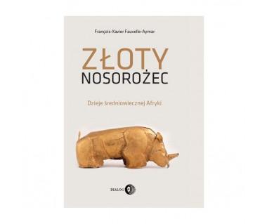 Złoty nosorożec. Dzieje średniowiecznej Afryki