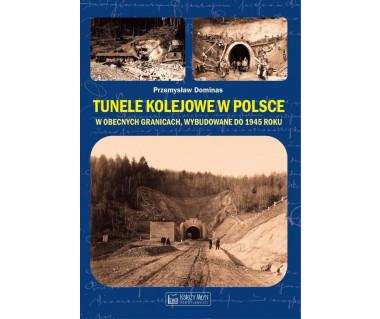 Tunele kolejowe w Polsce w obecnych granicach, wybudowane do 1945 r.