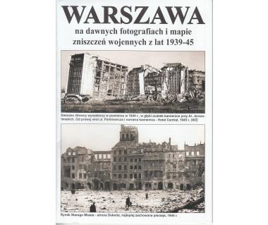 Warszawa na dawnych fotografiach i mapie zniszczeń wojennych z lat 1939-45