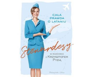 Stewardesy. Cała prawda o lataniu