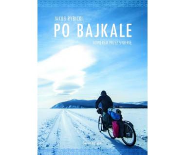 Po Bajkale. Rowerem przez Syberię