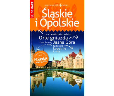 Śląskie i Opolskie przewodnik + atlas
