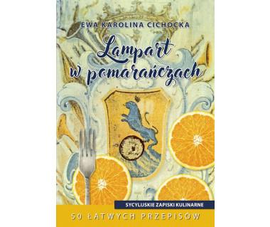 Lampart w pomarańczach. Sycylijskie zapiski kulinarne