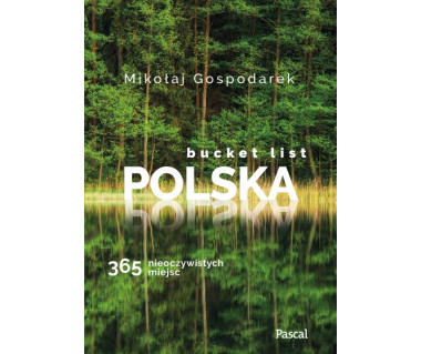 Bucket list polska. 365 miejsc