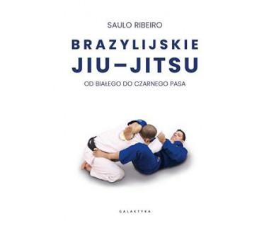 Brazylijskie Jiu-Jitsu. Od białego do czarnego pasa