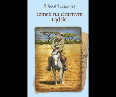 Tomek na Czarnym Lądzie - twarda okładka