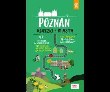Poznań. Ucieczki z miasta