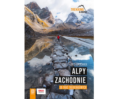 Alpy Zachodnie. 30 tras trekkingowych